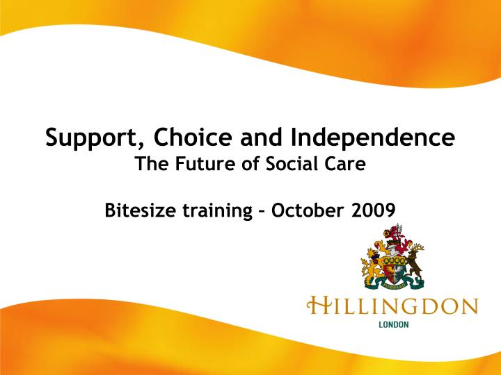 autonomy and independence in social care Empowering clients and promoting independence equality impact assessment  in addition we will work closely with health and social care professionals to ensure that .