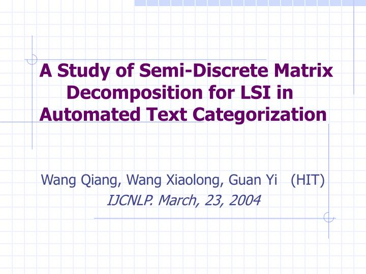 a study of semi discrete matrix decomposition for lsi in automated text categorization n.