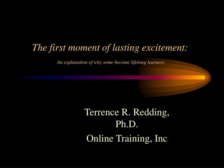 the first moment of lasting excitement an explanation of why some become lifelong learners
