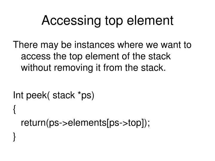 Accessing top element