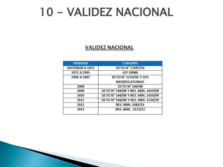 10 - VALIDEZ NACIONAL