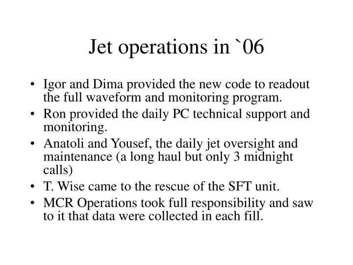 Jet operations in 06