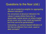 questions to the floor ctd1
