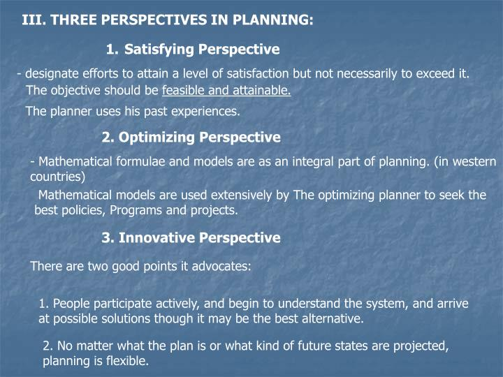 III. THREE PERSPECTIVES IN PLANNING: