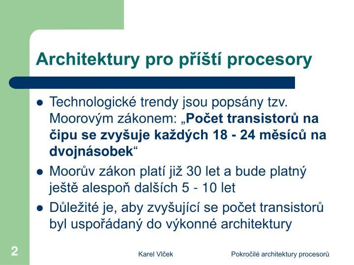 Architektury pro p t procesory