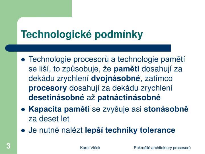 Technologick podm nky
