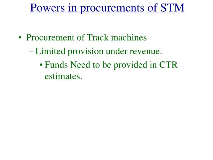 Powers in procurements of STM