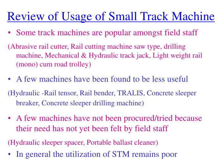Review of Usage of Small Track Machine