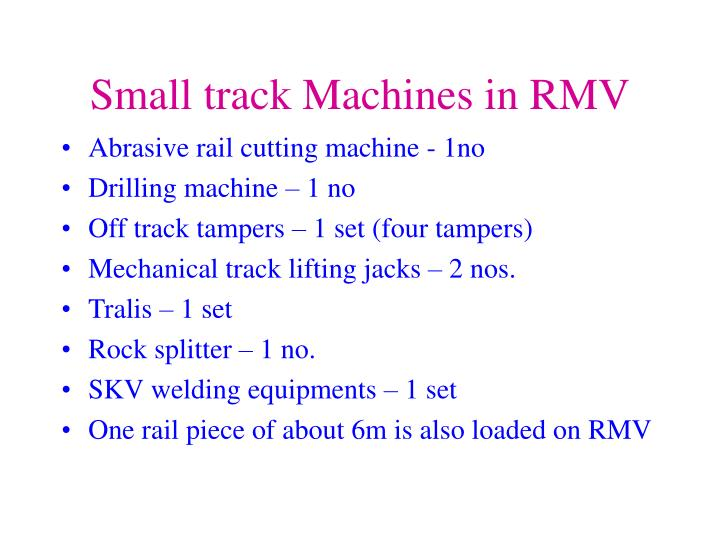 Small track Machines in RMV