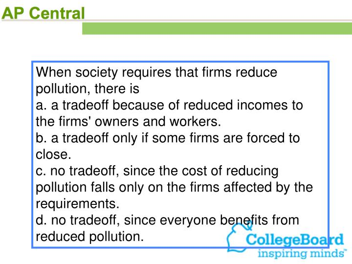 When society requires that firms reduce pollution, there is