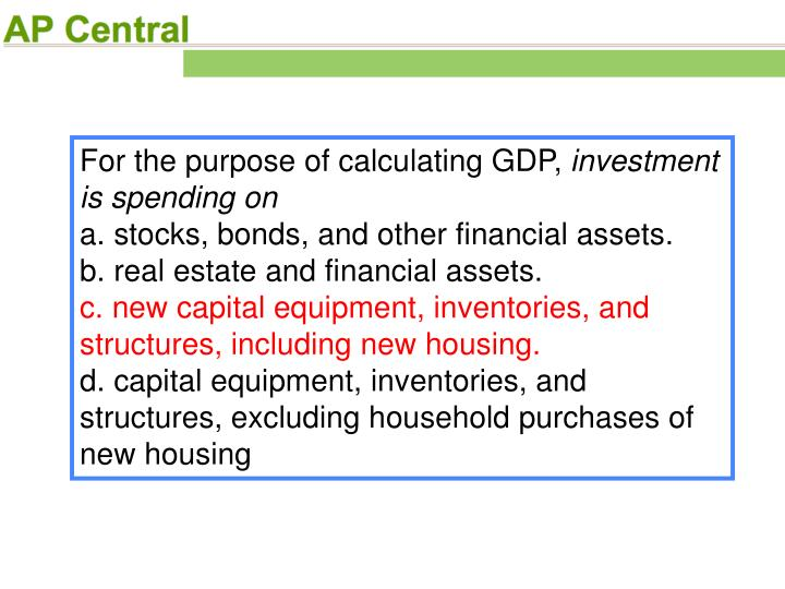 For the purpose of calculating GDP,