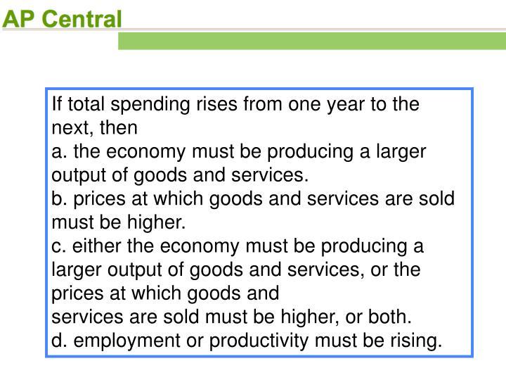 If total spending rises from one year to the next, then