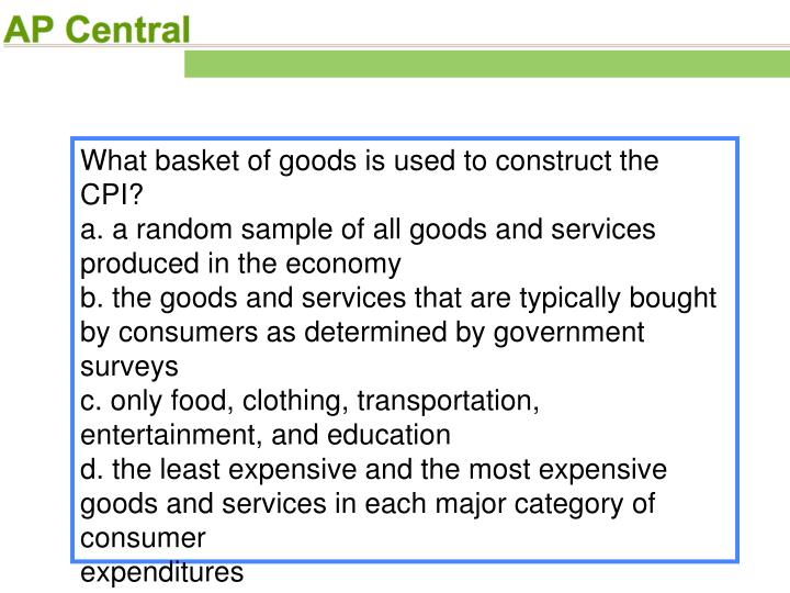 What basket of goods is used to construct the CPI?