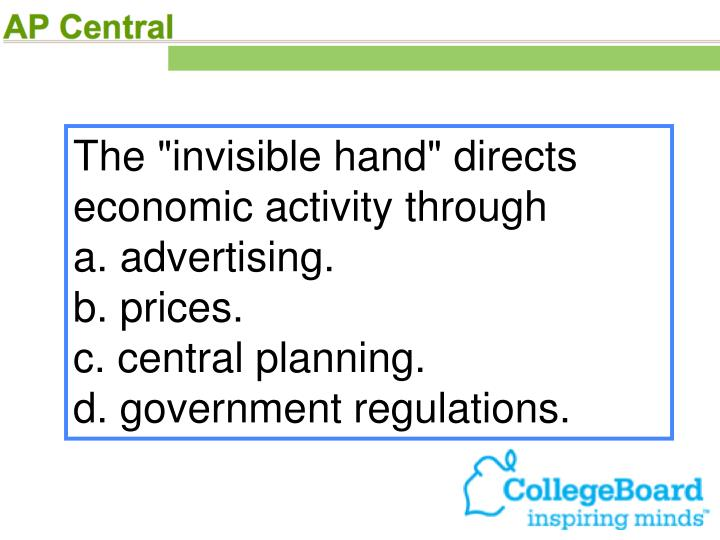 """The """"invisible hand"""" directs economic activity through"""