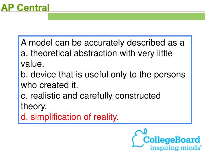 A model can be accurately described as a