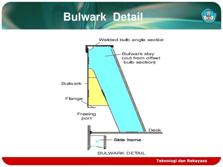 Bulwark  Detail