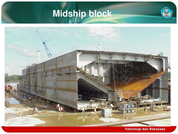 Midship block
