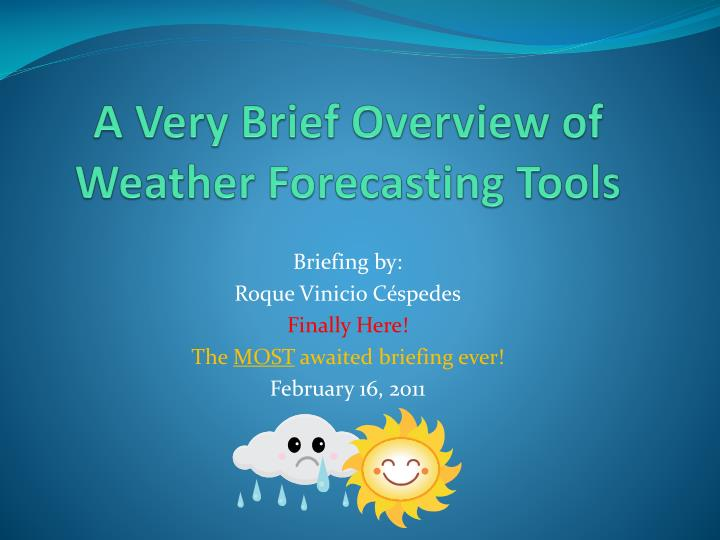 a very brief overview of weather forecasting tools n.