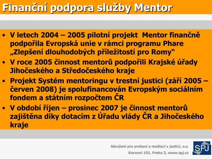 Finan n podpora slu by mentor