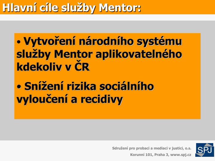 Hlavní cíle služby Mentor: