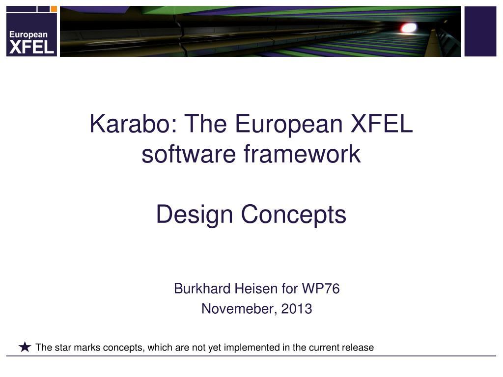 Ppt Karabo The European Xfel Software Framework Design Concepts Powerpoint Presentation Id 5706701