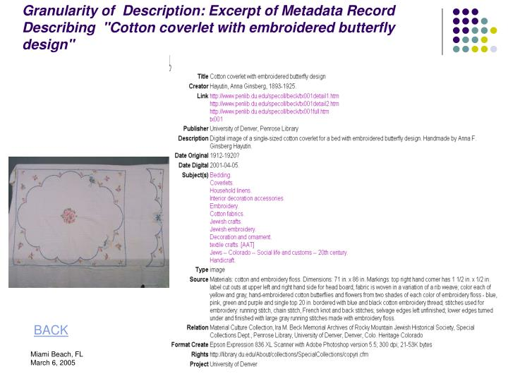 "Granularity of  Description: Excerpt of Metadata Record Describing  ""Cotton coverlet with embroidered butterfly design"""