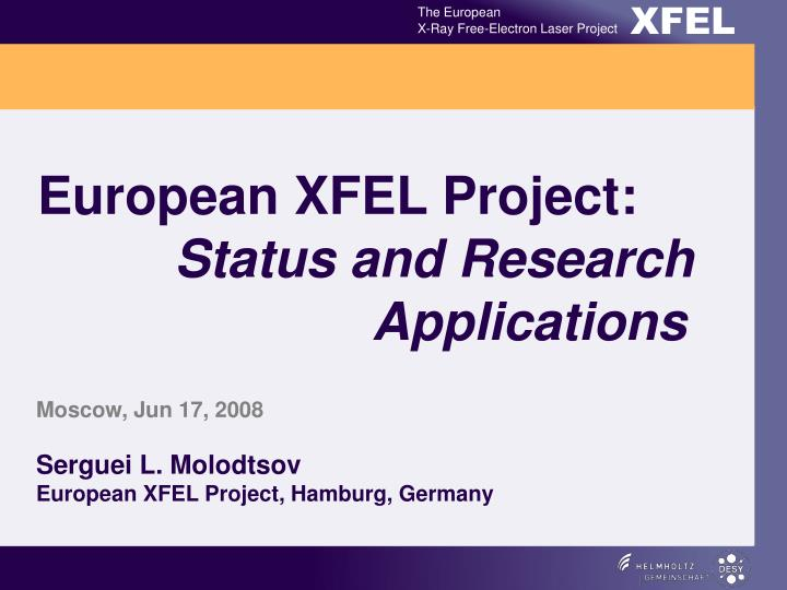 european xfel project status and research applications