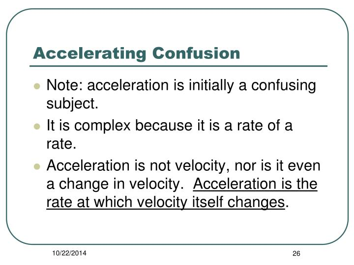 Accelerating Confusion