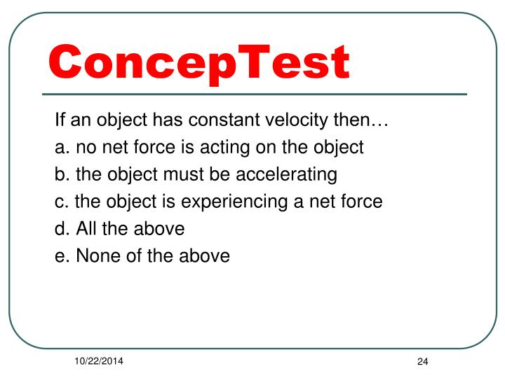 If an object has constant velocity then…