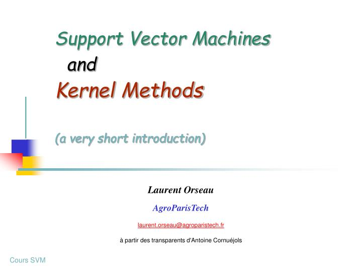 PPT - Support Vector Machines and Kernel Methods (a very