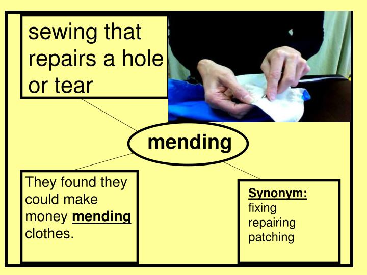 sewing that repairs a hole or tear