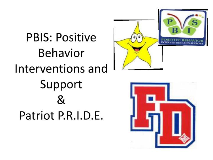 pbis positive behavior interventions and support patriot p r i d e n.