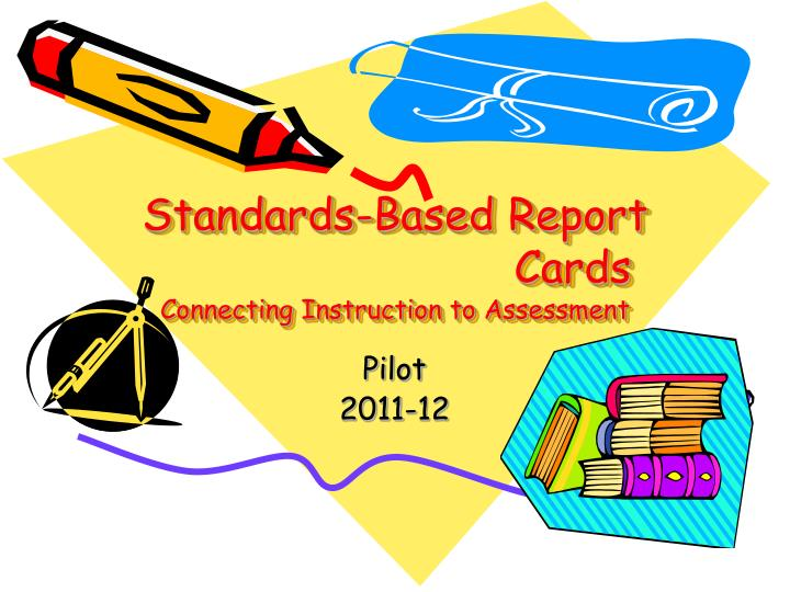 standards based report cards connecting instruction to assessment n.