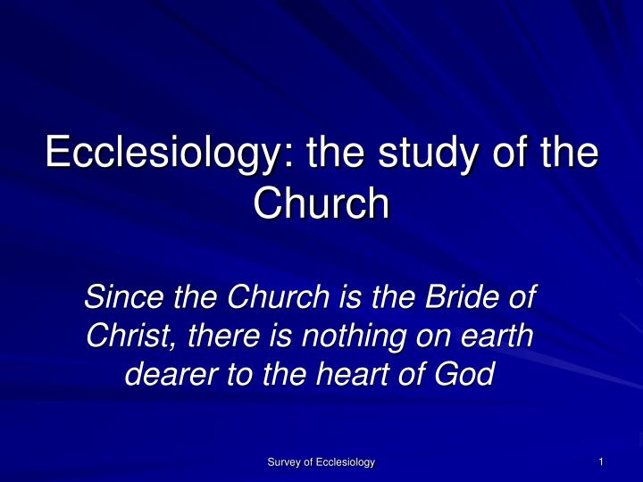 ecclesiology the study of the church n.