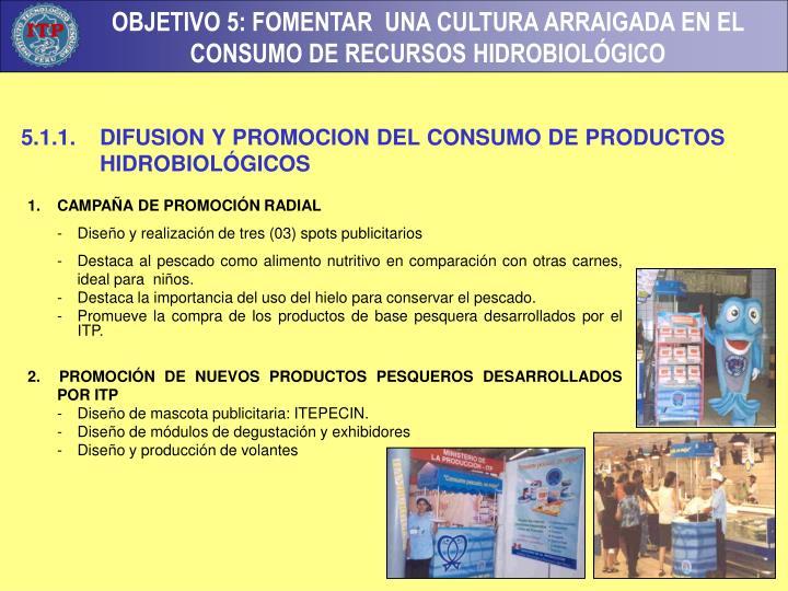 5.1.1. DIFUSION Y PROMOCION DEL CONSUMO DE PRODUCTOS HIDROBIOLÓGICOS