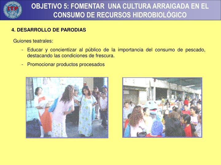 4. DESARROLLO DE PARODIAS