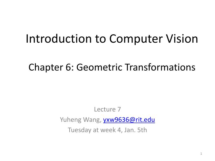 introduction to computer vision chapter 6 geometric transformations n.