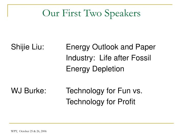 Our First Two Speakers