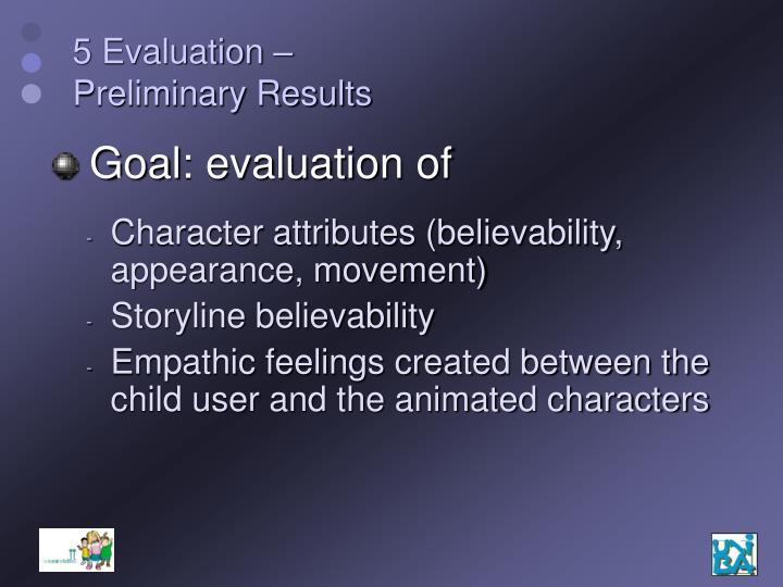 5 Evaluation –