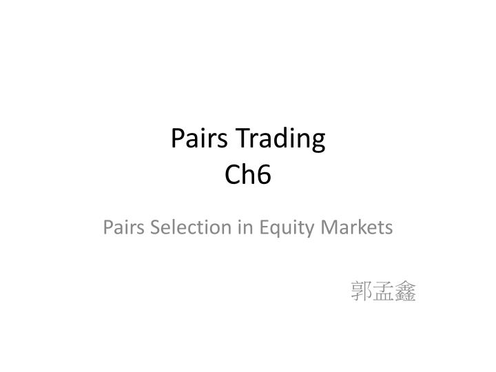 Pairs trading ch6