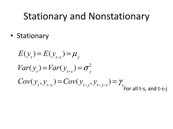 Stationary and nonstationary