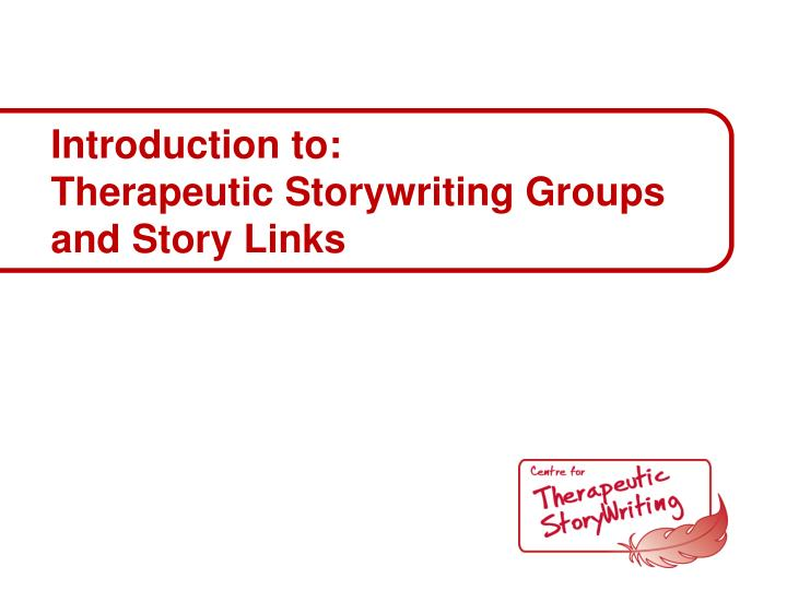 Introduction to therapeutic storywriting groups and story links