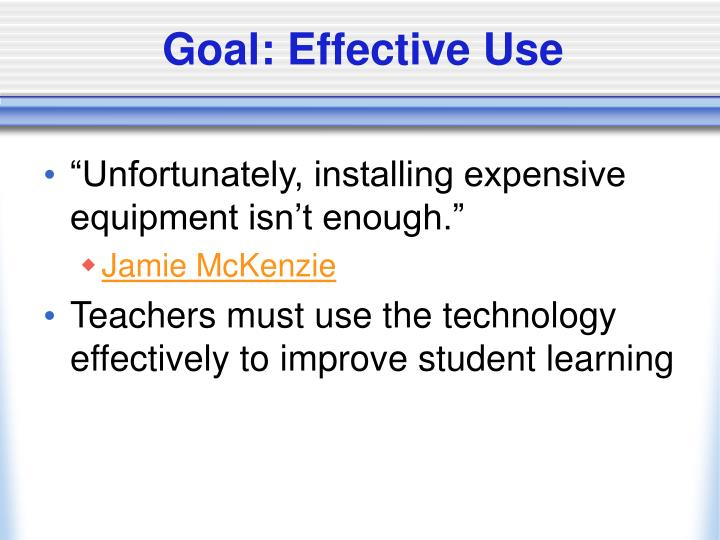 Goal effective use
