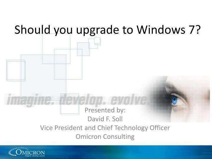 Should you upgrade to windows 7