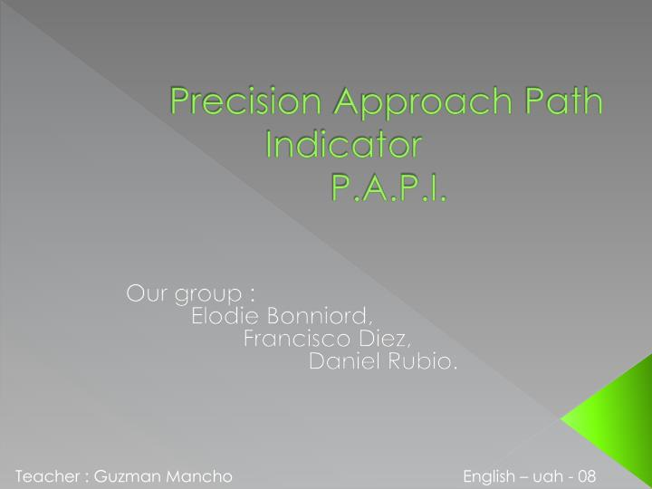 Precision approach path indicator p a p i