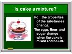 is cake a mixture