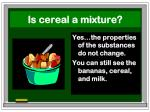 is cereal a mixture