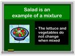 salad is an example of a mixture