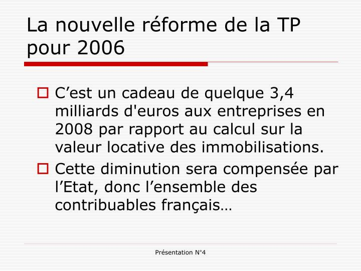 La nouvelle réforme de la TP pour 2006