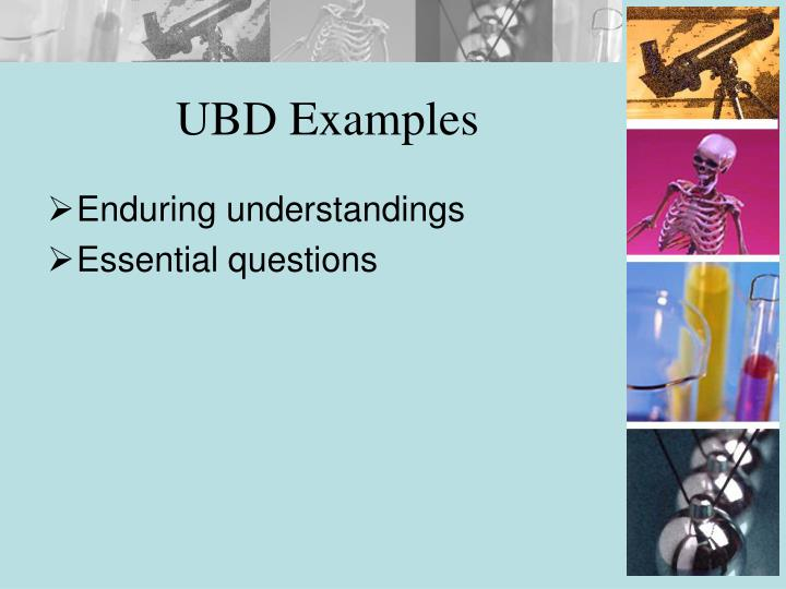 UBD Examples